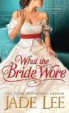 What the Bride Wore by Jade Lee
