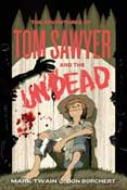 The Adventures of Tom Sawyer and the Undead by Mark Twain and Don Borchert