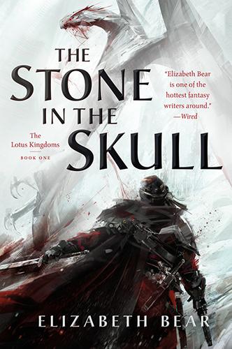 The Stone in the Skull by Elizabeth Bear